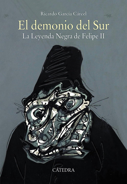 El demonio del Sur: La Leyenda Negra de Felipe II (Historia. Serie ...