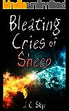 Bleating Cries of Sheep (The Awakening Rage #1)
