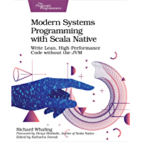 Modern Systems Programming with Scala Native: Write Lean, High-Performance Code without the JVM