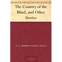 The Country of the Blind, and Other Stories (免费公版书) (English Edition)