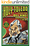 Holy Toledo: Lessons From Bill King, Renaissance Man of the Mic