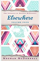 Elsewhere: Volume Four (The Journals of Meghan McDonnell Book 4) Kindle Edition