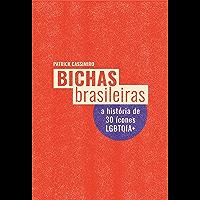 Bichas Brasileiras: A história de 30 ícones LGBTQIA+