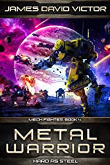 Metal Warrior: Hard as Steel (Mech Fighter Book 4) Kindle Edition