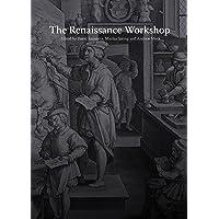 The Renaissance Workshop: The Materials and Techniques of Renaissance Art