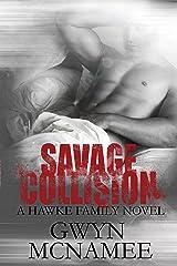 Savage Collision: A Hawke Family Novel (The Hawke Family Book 1) Kindle Edition