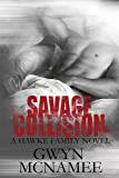 Savage Collision: A Hawke Family Novel (The Hawke Family Book 1)