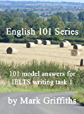 English 101 Series: 101 Model Answers for IELTS Writing Task 1 (English Edition)