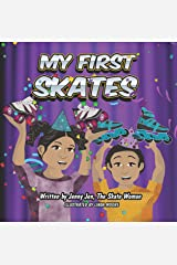 My First Skates: 5 Minute Story: Discover Your Skate Parts with the Smart Chart, But Don't like Blake Take Your Skates Apart (My First Book Super Series) Kindle Edition