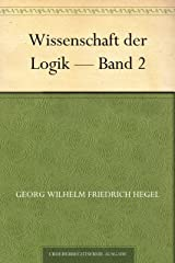 Wissenschaft der Logik — Band 2 (German Edition) eBook Kindle