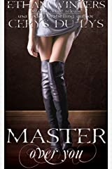 Master Over You: A Dark Romance Novel (Extended Version, Author's Preferred Text)
