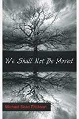 We Shall Not Be Moved Kindle Edition