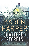 Shattered Secrets: A thrilling romantic suspense novel (Cold Creek Book 1)