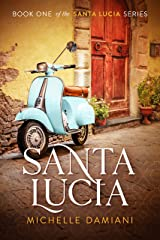 Santa Lucia: Book One of the Santa Lucia Series Kindle Edition