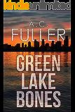 Green Lake Bones: A Media Thriller Short Story