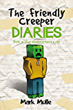 The Friendly Creeper Diaries: The Moon City (Book 4): The Underground City (An Unofficial Minecraft Book for Kids Ages 9 - 12 (Preteen)