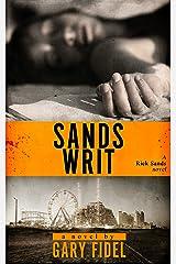 SANDS WRIT (RICK SANDS SUSPENSE NOVEL Book 3)