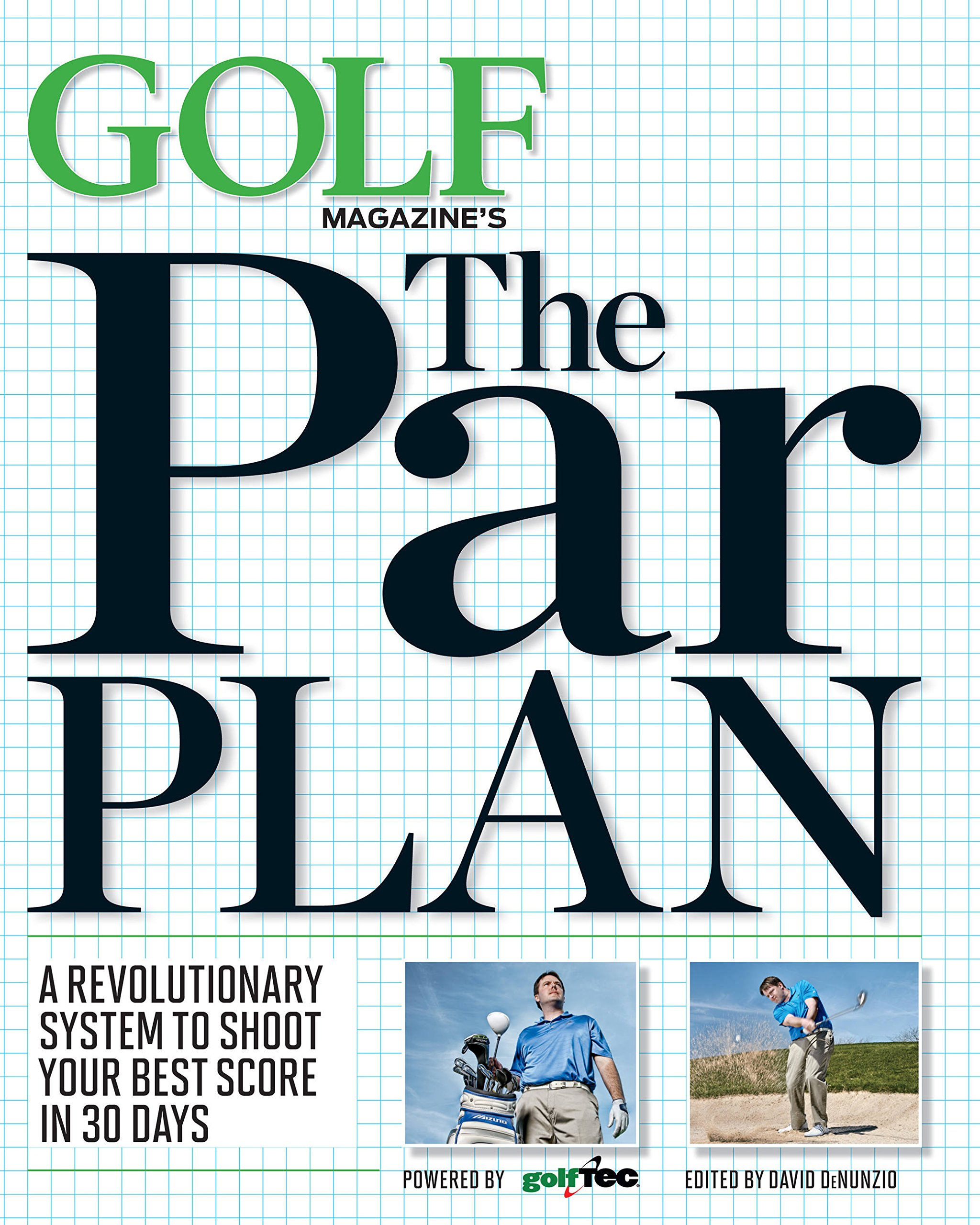 GOLF Magazine's The Par Plan: A Revolutionary System to Shoot Your Best  Score in 30 Days: GOLF Magazine: 9781618930507: Amazon.com: Books