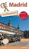 Guide du Routard Madrid 2017: (Sans Castille)