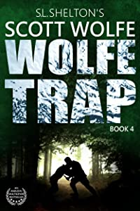 Wolfe Trap (Scott Wolfe Series Book 4)