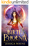 Birth Of The Phoenix (Rise Of The Phoenix Book 1)