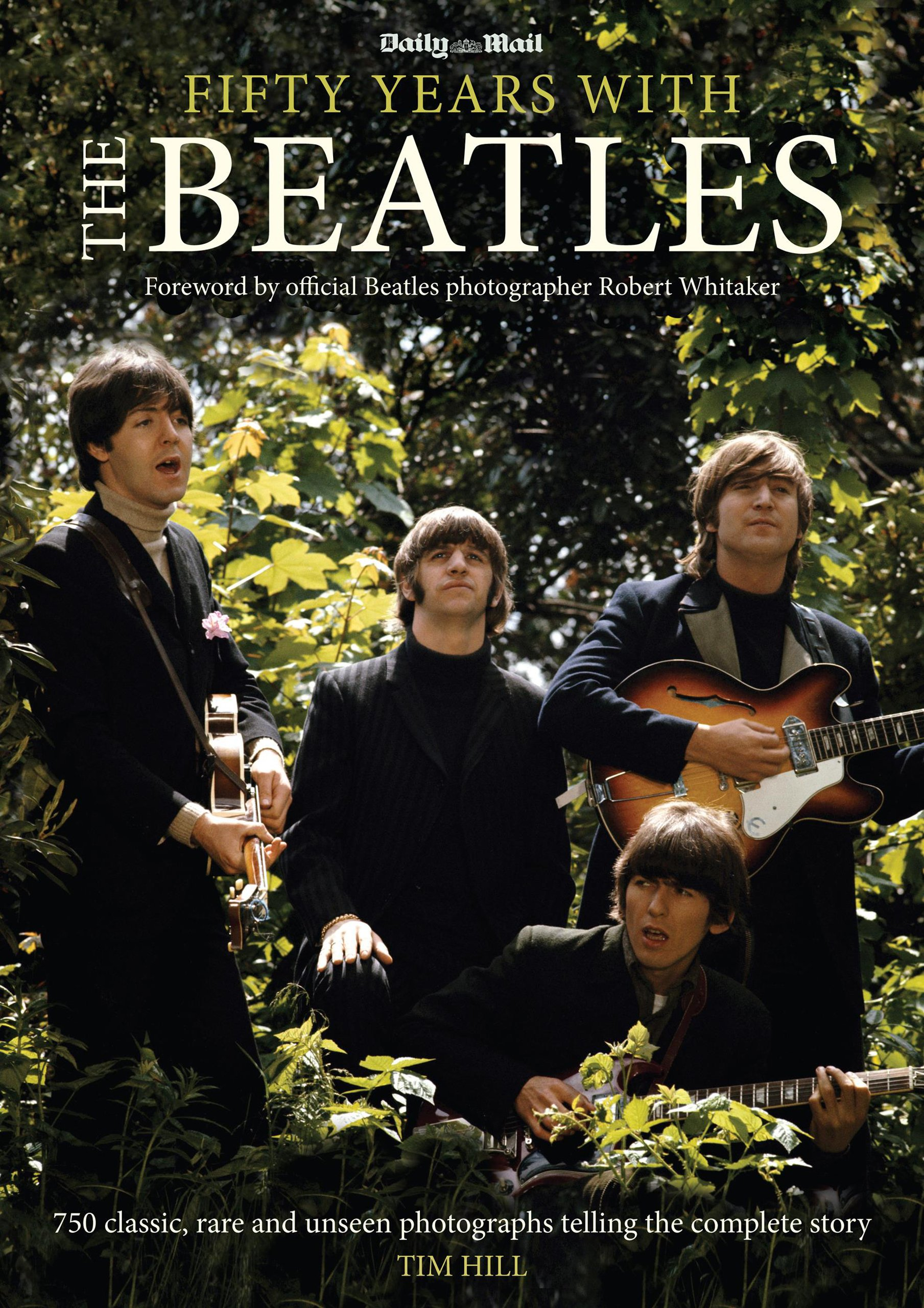 Fifty Years With The Beatles: Timothy Hill, Robert Whitaker: 9781566493987:  Amazon: Books