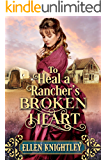 To Heal a Rancher's Broken Heart: A Historical Western Romance Book