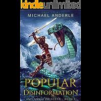Popular Disinformation (Unplanned Princess Book 8)