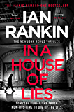 In a House of Lies: The Number One Bestseller (A Rebus Novel Book 22)