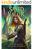 Saved By Valor: A Kurtherian Gambit Series (Reclaiming Honor Book 7)