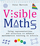 Visible Maths: Using representations and structure to enhance mathematics teaching in schools (English Edition)