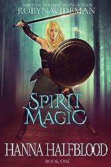 Spirit Magic (Hanna Halfblood Book 1)
