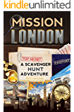 Mission London: A Scavenger Hunt Adventure (Travel Book For Kids) (English Edition)