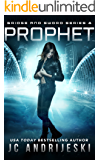 Prophet: Bridge & Sword: The Final War (Bridge & Sword Series Book 8)