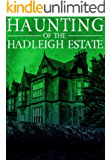 The Haunting of the Hadleigh Estate: Book 2