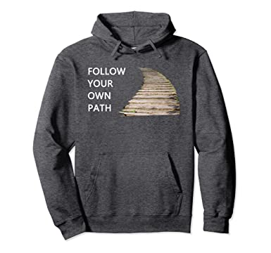 Amazoncom Follow Your Own Path Quotes Pullover Hooded Sweathshirt