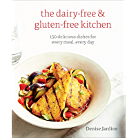 The Dairy-Free & Gluten-Free Kitchen: 150 Delicious Dishes for Every Meal, Every Day [A Cookbook]