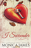 I Surrender (I Surrender Series Book 1)