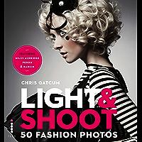 Light & Shoot 50 Fashion Photos (English Edition)
