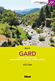 Dans le Gard NE: Cévennes, vallée de la Cèze, vallées du Rhône et de l'Uzège, de Nîmes au littoral