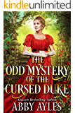 The Odd Mystery of the Cursed Duke: A Clean & Sweet Regency Historical Romance Novel (Tales of Magnificent Ladies Book 2…