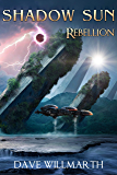 Shadow Sun Rebellion (English Edition)