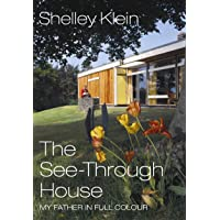 The See-Through House: My Father in Full Colour