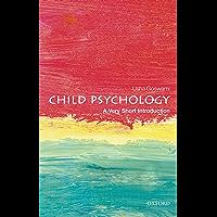 Child Psychology: A Very Short Introduction (Very Short Introductions)