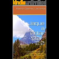 """Jaque a """"Polar Star"""" 2.0: Las preguntas que"""
