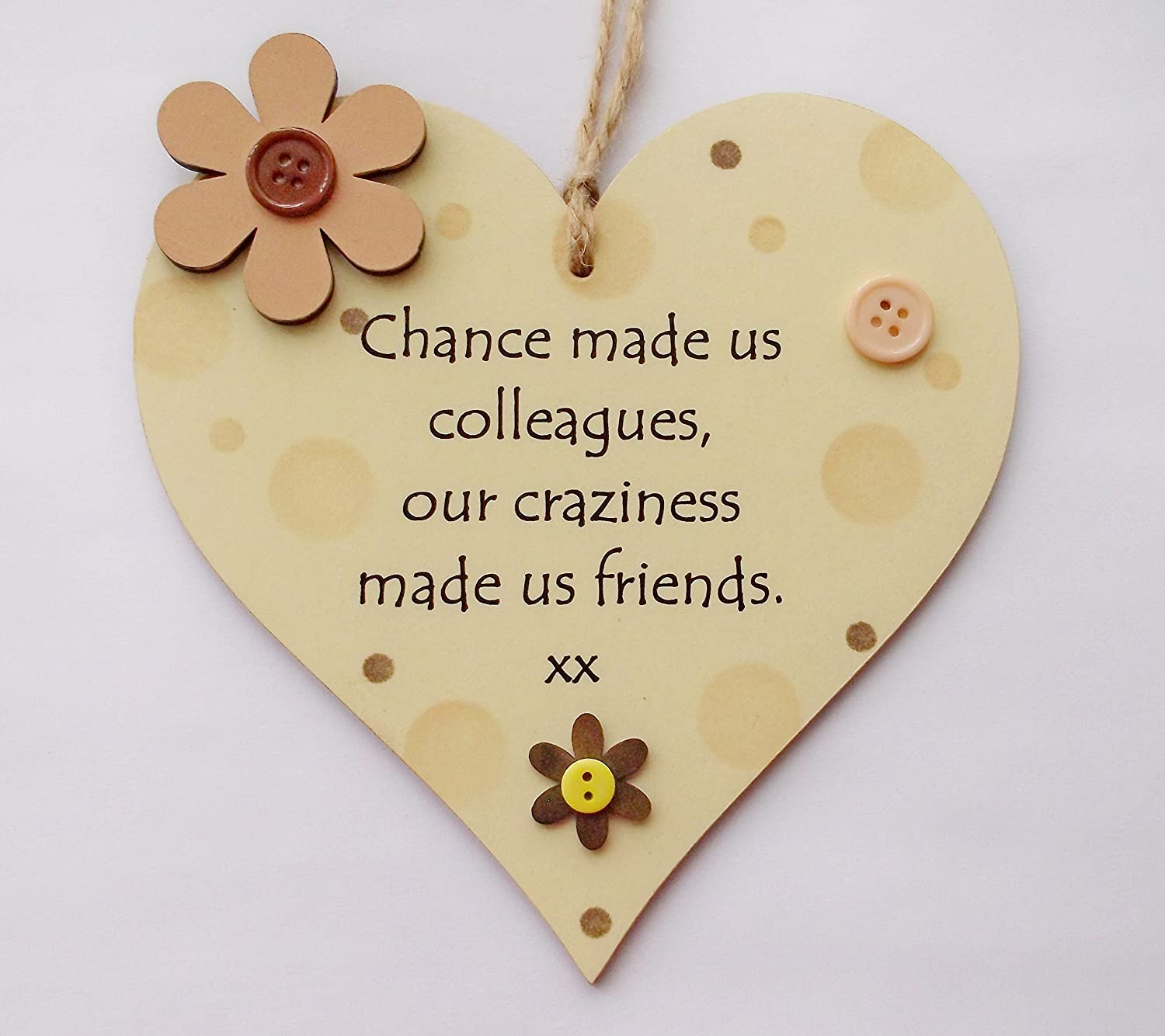 Wooden Friend Chance made us Colleagues Craziness Plaque Birthday//Leaving Gift