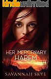 Her Mercenary Harem: A Steamy Reverse Harem Paranormal Romance