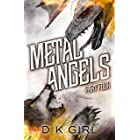 Metal Angels - Part Four (The Facility Files Book 4)