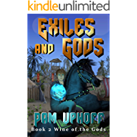 Exiles and Gods (Wine of the Gods Series Book 2)