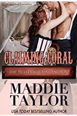 Claiming Coral (The Red Petticoat Saloon) Kindle Edition